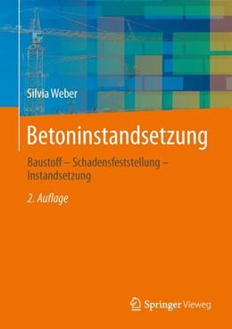 Abbildung von Weber | Betoninstandsetzung | 2. Auflage | 2013 | beck-shop.de