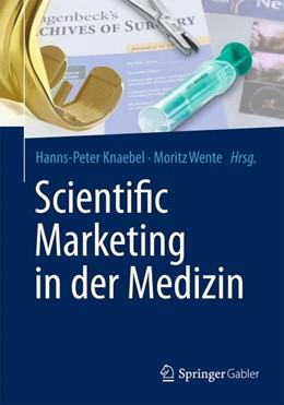 Abbildung von Knaebel / Wente | Scientific Marketing in der Medizin | 2015 | 2015