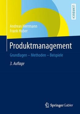 Abbildung von Herrmann / Huber   Produktmanagement   3., vollst. überarb. u. erw. Aufl. 2013   2013   Grundlagen - Methoden - Beispi...