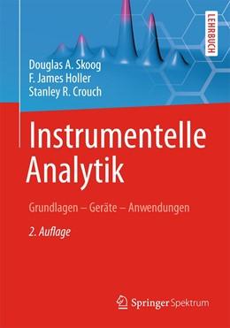Abbildung von Skoog / Niessner / Holler | Instrumentelle Analytik | 2013 | Grundlagen - Geräte - Anwendun...