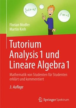 Abbildung von Modler / Kreh | Tutorium Analysis 1 und Lineare Algebra 1 | 3. Auflage | 2014 | Mathematik von Studenten für S...