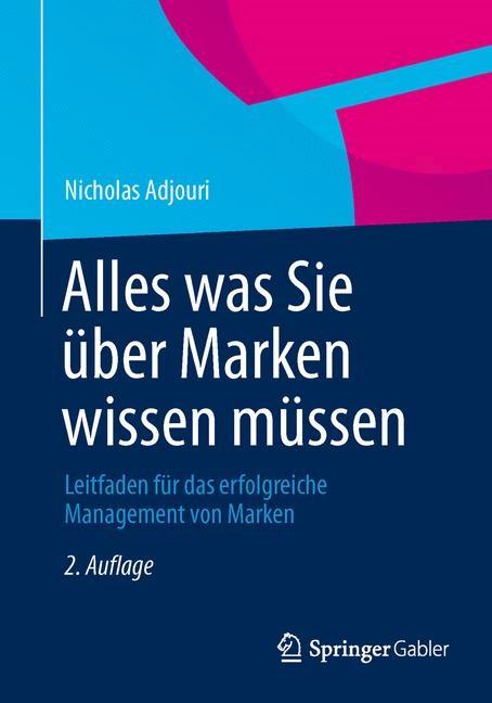Alles was Sie über Marken wissen müssen | Adjouri | 2. Aufl. 2014, 2013 | Buch (Cover)