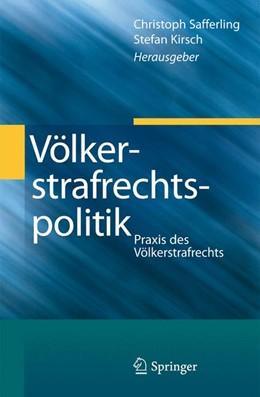 Abbildung von Safferling / Kirsch (Hrsg.) | Völkerstrafrechtspolitik | 1. Auflage | 2014 | beck-shop.de