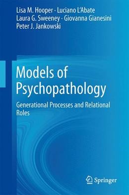 Abbildung von Hooper / L'Abate / Sweeney | Models of Psychopathology | 2013 | Generational Processes and Rel...