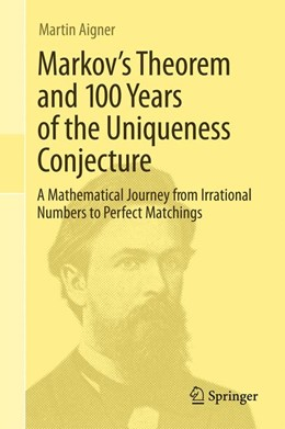 Abbildung von Aigner | Markov's Theorem and 100 Years of the Uniqueness Conjecture | 1. Auflage | 2013 | beck-shop.de