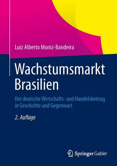 Abbildung von Moniz-Bandeira | Wachstumsmarkt Brasilien | 2. Auflage | 2013