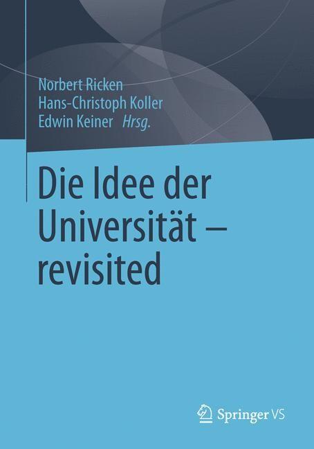Abbildung von Ricken / Koller / Keiner | Die Idee der Universität - revisited | 2013
