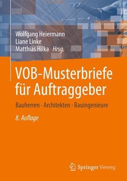 Abbildung von Heiermann/ Linke / Hilka (Hrgs.) | VOB-Musterbriefe für Auftraggeber | 8., überarbeitete und aktualisierte Auflage | 2014 | Bauherren - Architekten - Baui...