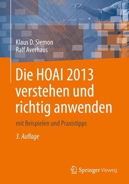 Abbildung von Siemon / Averhaus | Die HOAI 2013 verstehen und richtig anwenden | 3., überarbeitete Auflage | 2014 | mit Beispielen und Praxistipps