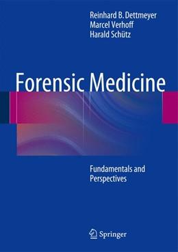 Abbildung von Dettmeyer / Verhoff / Schütz | Forensic Medicine | 2013 | Fundamentals and Perspectives