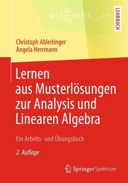 Abbildung von Ableitinger / Herrmann | Lernen aus Musterlösungen zur Analysis und Linearen Algebra | 2013 | Ein Arbeits- und Übungsbuch