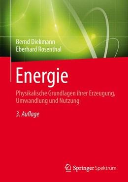 Abbildung von Diekmann / Rosenthal | Energie | 2013 | Physikalische Grundlagen ihrer...