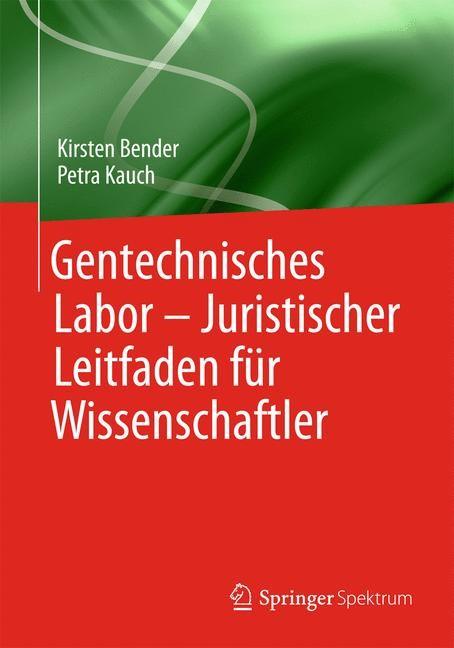 Gentechnisches Labor - Juristischer Leitfaden für Biowissenschaftler | Bender / Kauch, 2018 | Buch (Cover)