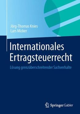 Abbildung von Knies / Micker | Internationales Ertragsteuerrecht | 2014 | Lösung grenzüberschreitender S...