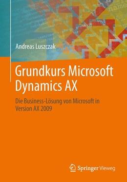 Abbildung von Luszczak | Grundkurs Microsoft Dynamics AX | 1. Auflage | 2013 | beck-shop.de