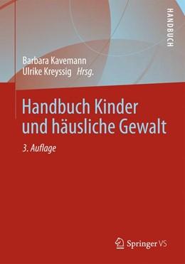 Abbildung von Kavemann / Kreyssig   Handbuch Kinder und häusliche Gewalt   2013