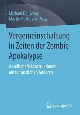 Abbildung von Dellwing / Harbusch | Vergemeinschaftung in Zeiten der Zombie-Apokalypse | 1. Auflage | 2014 | beck-shop.de