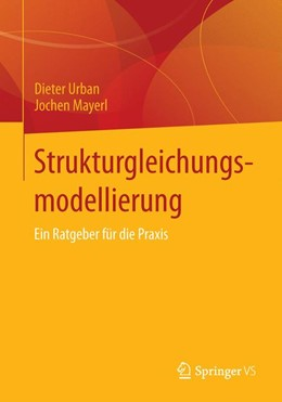 Abbildung von Urban / Mayerl | Strukturgleichungsmodellierung | 2013 | Ein Ratgeber für die Praxis