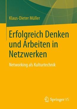 Abbildung von Müller | Erfolgreich Denken und Arbeiten in Netzwerken | 2013 | Networking als Kulturtechnik