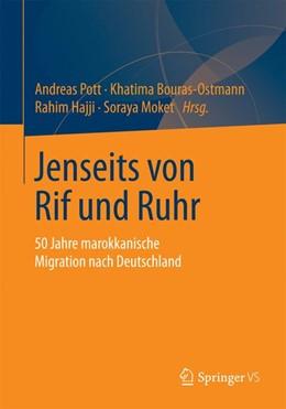 Abbildung von Pott / Bouras-Ostmann / Hajji / Moket | Jenseits von Rif und Ruhr | 2014 | 2015 | 50 Jahre marokkanische Migrati...