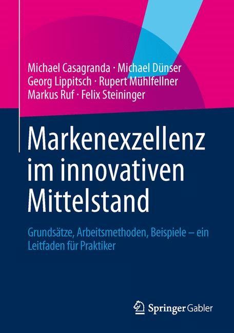 Abbildung von Casagranda / Dünser / Lippitsch   Markenexzellenz im innovativen Mittelstand   2013   2013