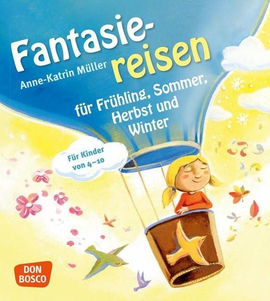 Fantasiereisen für Frühling, Sommer, Herbst und Winter | Müller, 2013 | Buch (Cover)