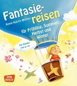 Abbildung von Müller | Fantasiereisen für Frühling, Sommer, Herbst und Winter | 2013 | Für Kinder von 4-10