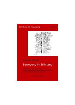 Abbildung von Gilbert | Bewegung im Stillstand | 2007 | Erkundungen des Skripturalen b... | 15