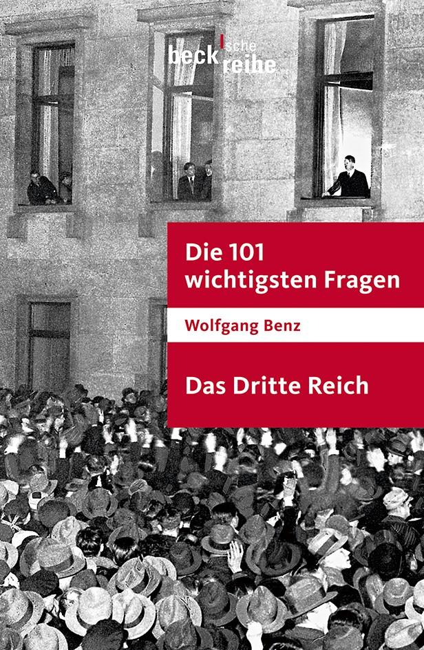 Die 101 wichtigsten Fragen - Das Dritte Reich   Benz, Wolfgang   3. Auflage   Buch (Cover)