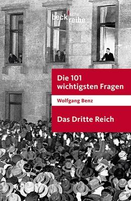 Abbildung von Benz, Wolfgang | Die 101 wichtigsten Fragen - Das Dritte Reich | 3. Auflage | 2013 | 1701 | beck-shop.de