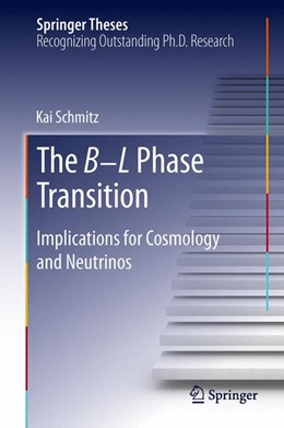 Abbildung von Schmitz | The B-L Phase Transition | 2013 | Implications for Cosmology and...