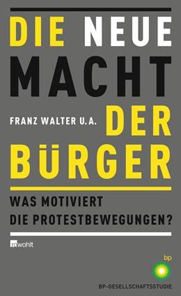 Abbildung von Walter | Die neue Macht der Bürger | 1. Auflage | 2013 | beck-shop.de
