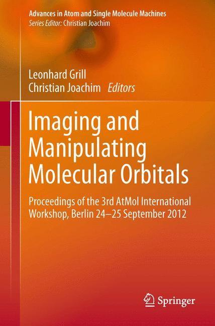 Abbildung von Grill / Joachim | Imaging and Manipulating Molecular Orbitals | 2013
