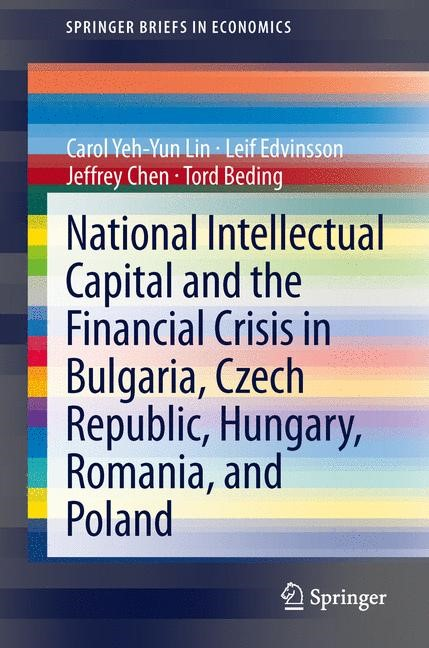 Abbildung von Lin / Edvinsson / Chen | National Intellectual Capital and the Financial Crisis in Bulgaria, Czech Republic, Hungary, Romania, and Poland | 2013