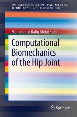 Abbildung von Abdul Kadir | Computational Biomechanics of the Hip Joint | 1. Auflage | 2013 | beck-shop.de