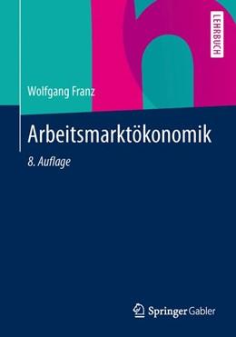 Abbildung von Franz   Arbeitsmarktökonomik   8., aktualisierte und ergänzte Auflage   2013