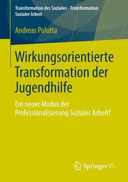 Abbildung von Polutta   Wirkungsorientierte Transformation der Jugendhilfe   2013   Ein neuer Modus der Profession...   2
