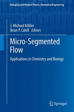 Abbildung von Köhler / Cahill | Micro-Segmented Flow | 2013 | Applications in Chemistry and ...