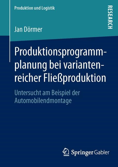 Abbildung von Dörmer | Produktionsprogrammplanung bei variantenreicher Fließproduktion | 1. Auflage 2013 | 2013