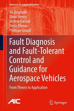 Abbildung von Zolghadri / Henry / Cieslak | Fault Diagnosis and Fault-Tolerant Control and Guidance for Aerospace Vehicles | 2013 | From Theory to Application