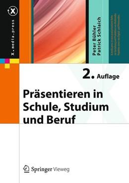 Abbildung von Bühler / Schlaich | Präsentieren in Schule, Studium und Beruf | 2013