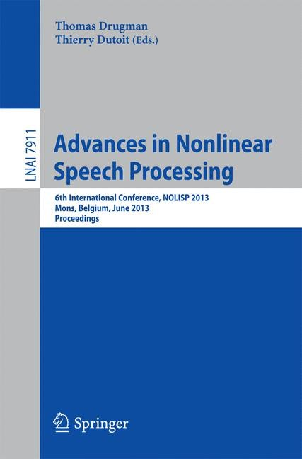 Advances in Nonlinear Speech Processing | Drugman / Dutoit, 2013 | Buch (Cover)