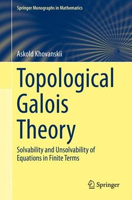 Abbildung von Khovanskii   Topological Galois Theory   2014   Solvability and Unsolvability ...