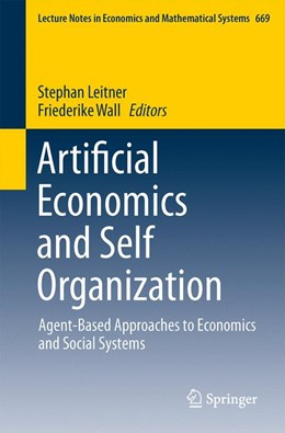 Abbildung von Leitner / Wall | Artificial Economics and Self Organization | 2013 | Agent-Based Approaches to Econ... | 669