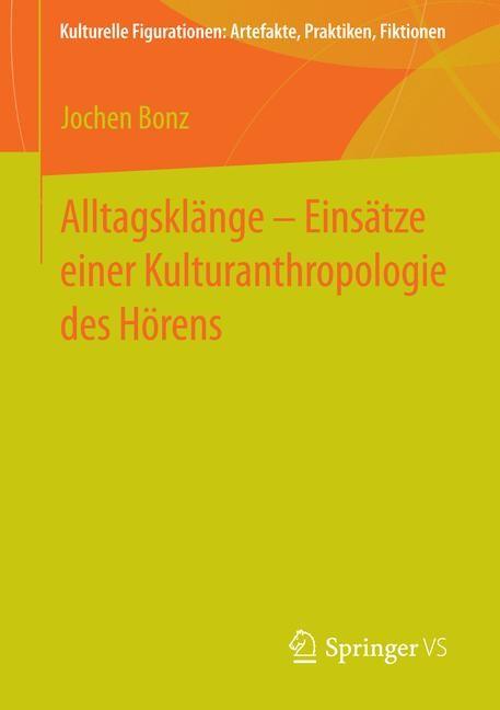 Abbildung von Bonz | Alltagsklänge – Einsätze einer Kulturanthropologie des Hörens | 2015 | 2015