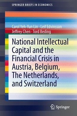 Abbildung von Lin / Edvinsson / Chen | National Intellectual Capital and the Financial Crisis in Austria, Belgium, the Netherlands, and Switzerland | 2013