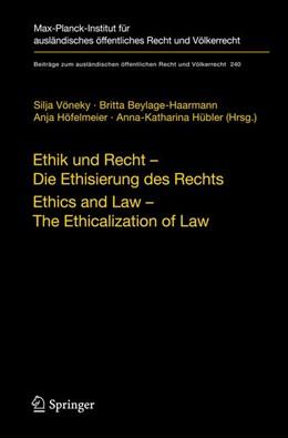 Abbildung von Beylage-Haarmann / Höfelmeier / Hübler   Ethik und Recht - Die Ethisierung des Rechts/Ethics and Law - The Ethicalization of Law   1. Auflage 2013   2013   240
