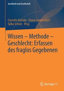 Abbildung von Behnke / Lengersdorf / Scholz   Wissen – Methode – Geschlecht: Erfassen des fraglos Gegebenen   2013   54