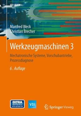 Abbildung von Weck | Werkzeugmaschinen 3 | 2013 | Mechatronische Systeme, Vorsch...