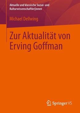 Abbildung von Dellwing | Zur Aktualität von Erving Goffman | 2015